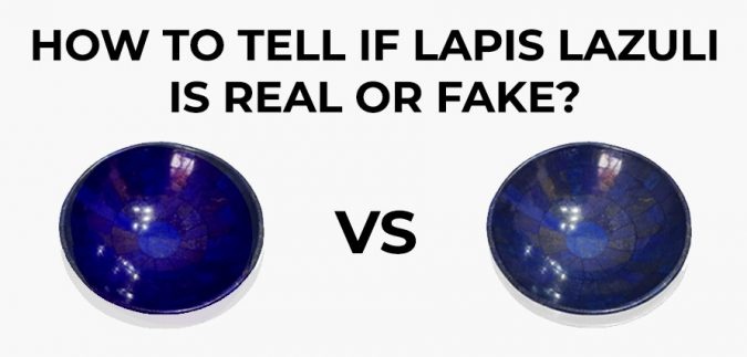 How to Tell if Lapis Lazuli is Real or Fake?
